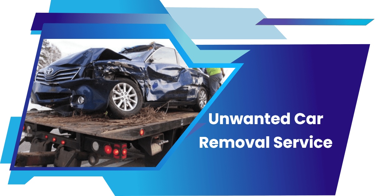 Unwanted Car Removal Service